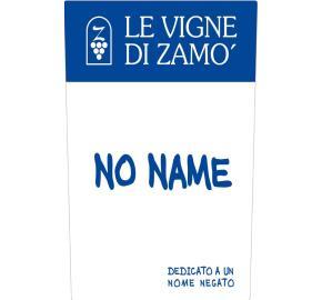Le Vigne di Zamo - No Name label